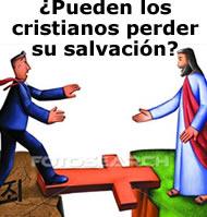 ¿Pueden los cristianos perder su salvación?