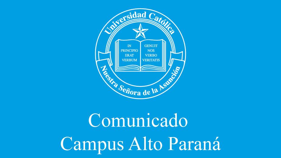 Comunicado a la comunidad educativa- Campus Universitario Alto Paraná