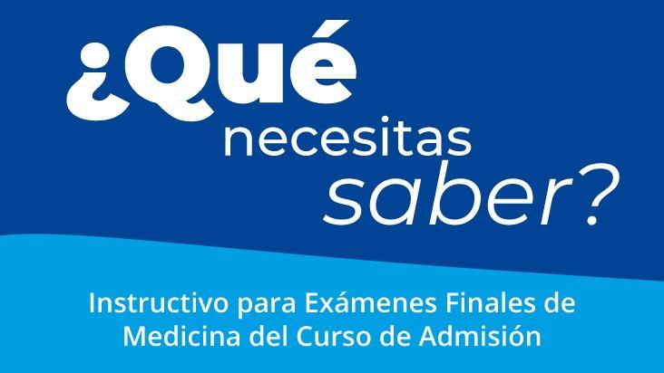 Instructivo para el estudiante a exámenes finales de Medicina- Admisión 2020